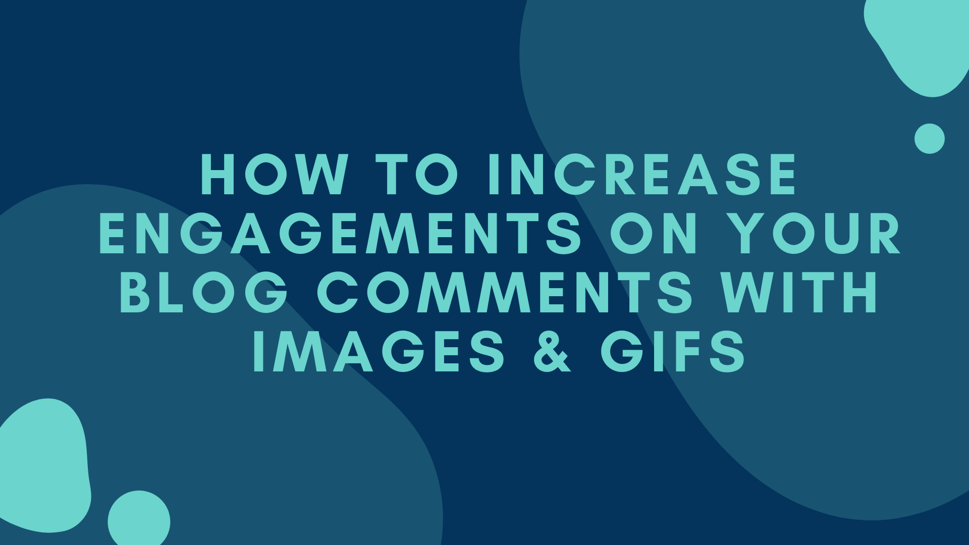 How to increase engagements on your blog comments with images and GIFs