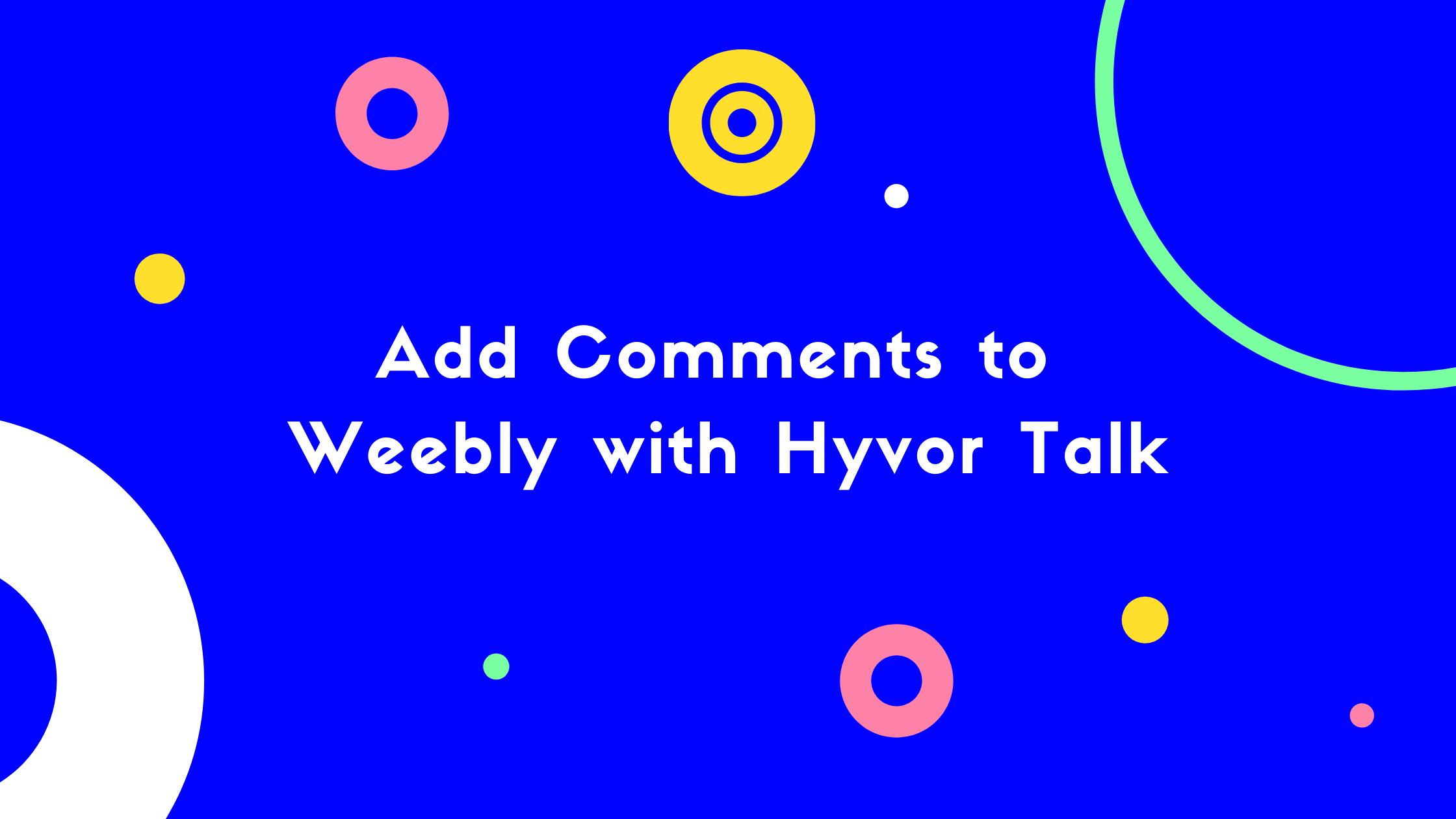 Add Comments to Weebly with Hyvor Talk