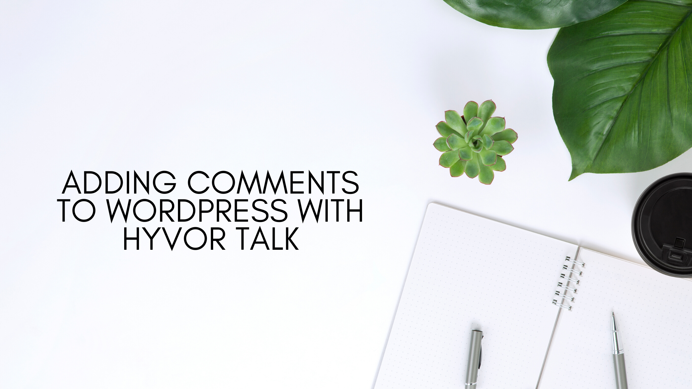 Adding Comments to Wordpress with Hyvor Talk