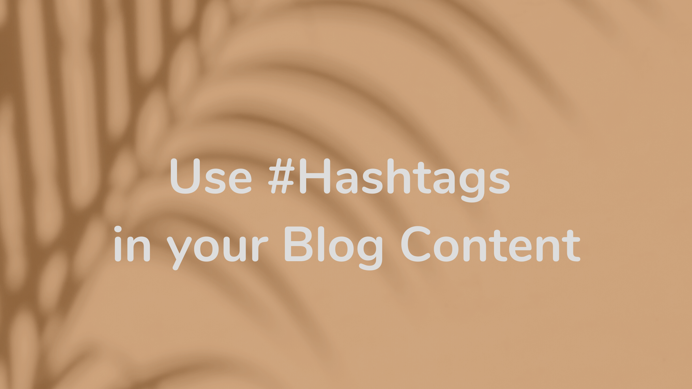 Using-hashtags-in-your-Blog-Content
