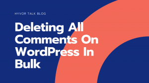 Deleting All Comments On WordPress In Bulk
