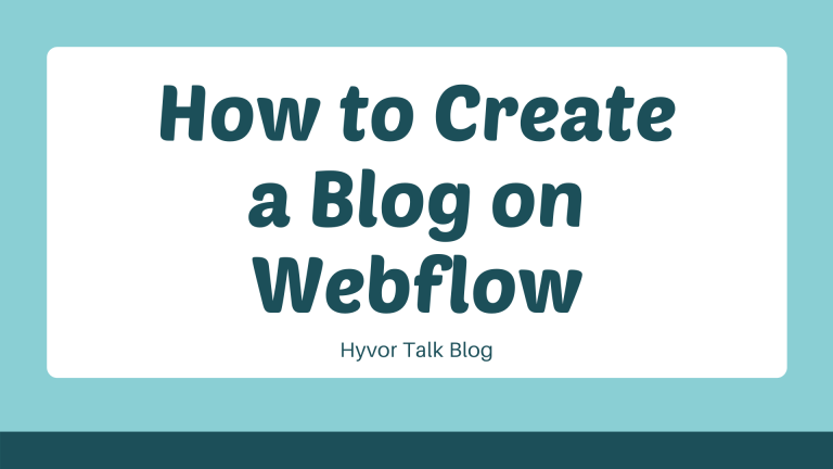 How to Create a Blog on Webflow