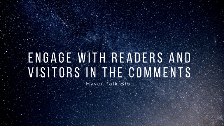 Engage with Readers and Visitors in the Comments