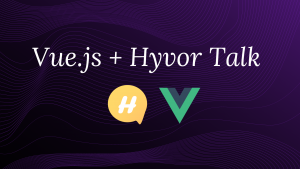 Adding Comments to Your Vue Application with Hyvor Talk