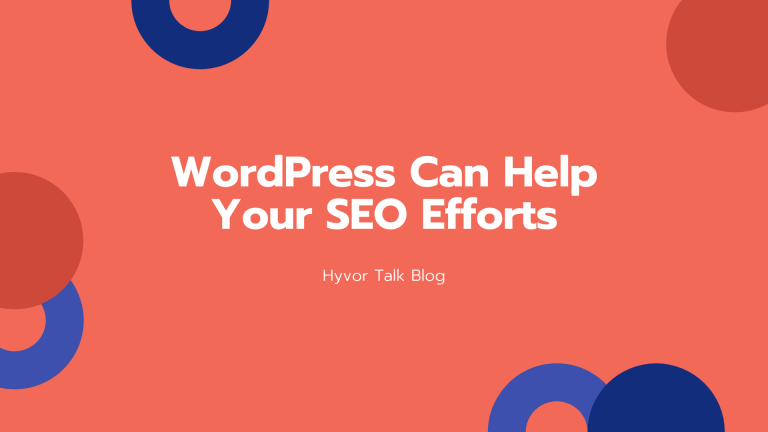WordPress Can Help Your SEO